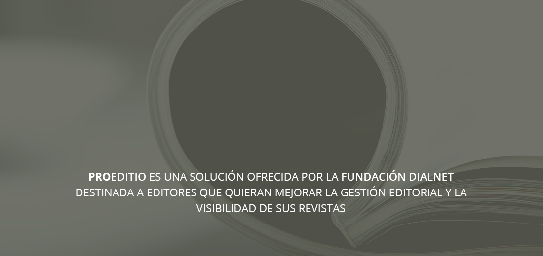 Proeditio es una solución ofrecida por la Fundación Dialnet y la empresa Sintagma ID destinada a editores que quieran mejorar la gestión editorial y la visibilidad de sus revistas